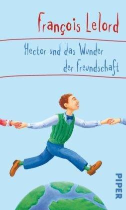 Leseeindruck zu »Hector und das Wunder der Freundschaft« von François Lelord