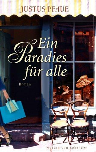 Leseeindruck zu »Ein Paradies für alle« von Justus Pfaue