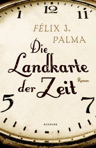 Leseeindruck zu »Die Landkarte der Zeit« von Félix J. Palma