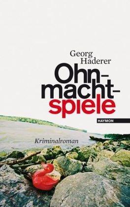 Rezension zu »Ohnmachtspiele« von Georg Haderer