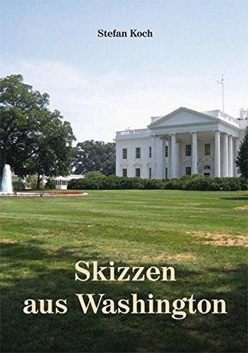Rezension zu »Skizzen aus Washington« von Stefan Koch