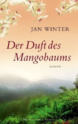 Leseeindruck zu »Der Duft des Mangobaums« von Jan Winter