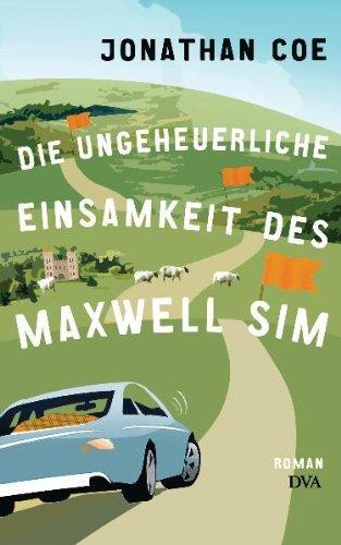 Leseeindruck zu »Die ungeheuerliche Einsamkeit des Maxwell Sim« von Jonathan Coe