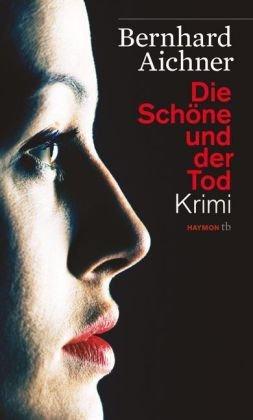 Rezension zu »Die Schöne und der Tod« von Bernhard Aichner