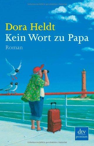Leseeindruck zu »Kein Wort zu Papa« von Dora Heldt