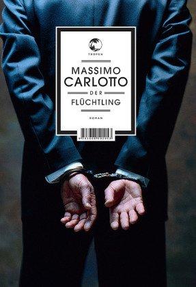 Rezension zu »Der Flüchtling« von Massimo Carlotto