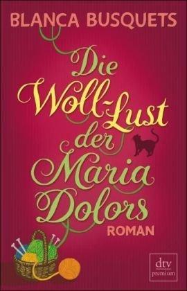 Leseeindruck zu »Die Woll-Lust der Maria Dolors« von Blanca Busquets