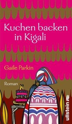 Leseeindruck zu »Kuchen backen in Kigali« von Gaile Parkin