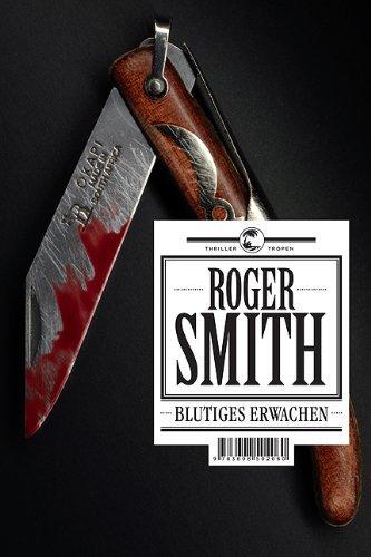 Rezension zu »Blutiges Erwachen« von Roger Smith