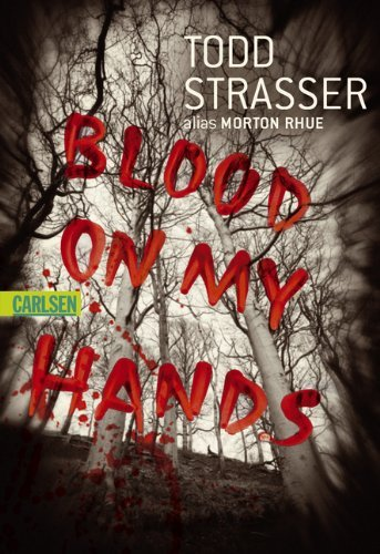 Rezension zu »Blood on my Hands« von Todd Strasser