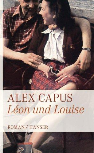 Leseeindruck zu »Léon und Louise« von Alex Capus