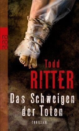 Rezension zu »Das Schweigen der Toten« von Todd Ritter