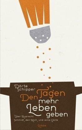 Rezension zu »Den Tagen mehr Leben geben« von Dörte Schipper