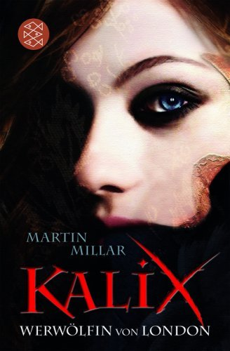 Leseeindruck zu »Kalix – Werwölfin von London« von Martin Millar