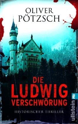 Leseeindruck zu »Die Ludwig-Verschwörung« von Oliver Plötzsch