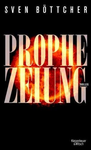Leseeindruck zu »Prophezeiung« von Sven Böttcher