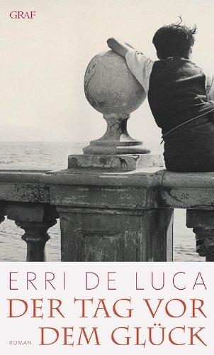 Rezension zu »Der Tag vor dem Glück« von Erri de Luca