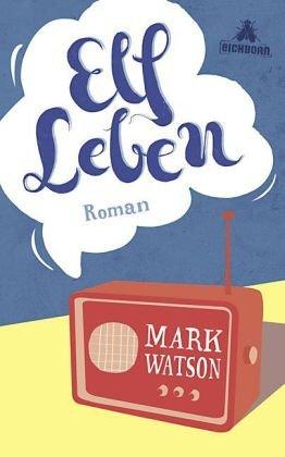 Leseeindruck zu »Elf Leben« von Mark Watson