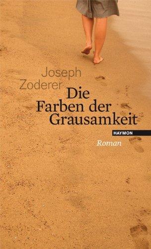 Rezension zu »Die Farben der Grausamkeit« von Joseph Zoderer
