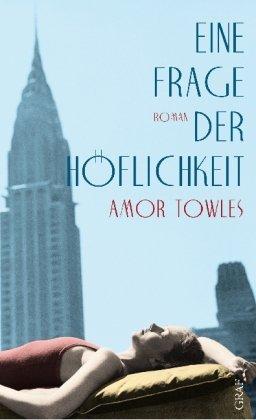 Leseeindruck zu »Eine Frage der Höflichkeit« von Amor Towles