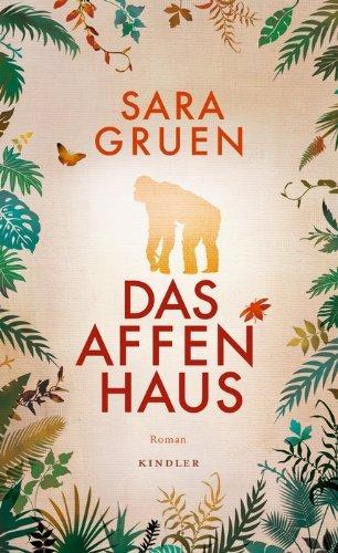 Leseeindruck zu »Das Affenhaus« von Sara Gruen