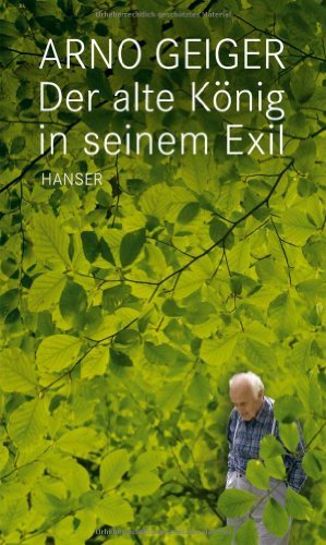 Rezension zu »Der alte König in seinem Exil« von Arno Geiger