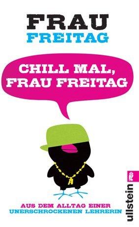 Leseeindruck zu »Chill mal, Frau Freitag« von Frau Freitag