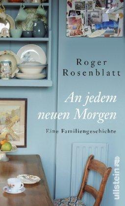 Leseeindruck zu »An jedem neuen Morgen« von Roger Rosenblatt