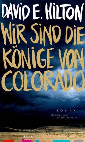 Rezension zu »Wir sind die Könige von Colorado« von David E. Hilton