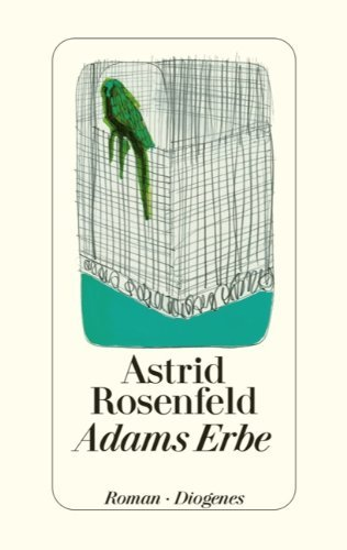Rezension zu »Adams Erbe« von Astrid Rosenfeld