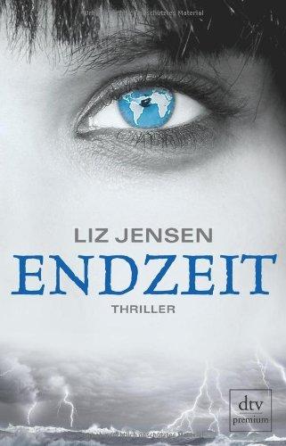 Leseeindruck zu »Endzeit« von Liz Jensen