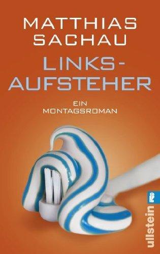 Leseeindruck zu »Linksaufsteher« von Matthias Sachau