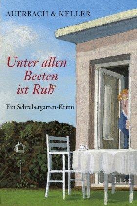 Leseeindruck zu »Unter allen Beeten ist Ruh« von  Auerbach/Keller