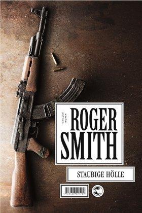 Leseeindruck zu »Staubige Hölle« von Roger Smith
