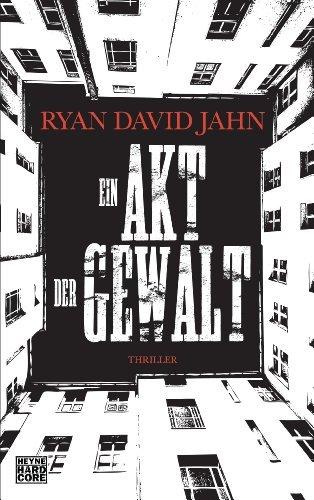 Rezension zu »Ein Akt der Gewalt« von Ryan David Jahn