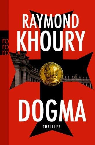 Leseeindruck zu »Dogma« von Raymond Khoury