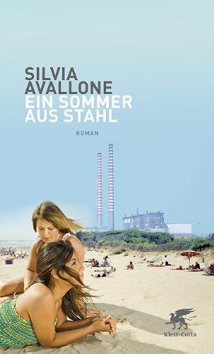 Leseeindruck zu »Ein Sommer aus Stahl« von Silvia Avallone