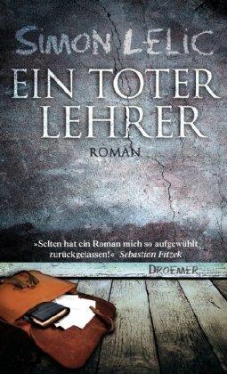 Rezension zu »Ein toter Lehrer« von Simon Lelic