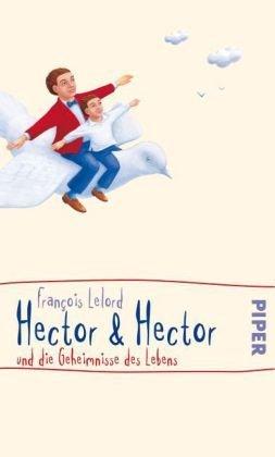 Leseeindruck zu »Hector & Hector und die Geheimnisse des Lebens«