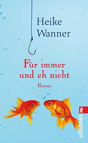 Leseeindruck zu »Für immer und eh nicht« von Heike Wanner
