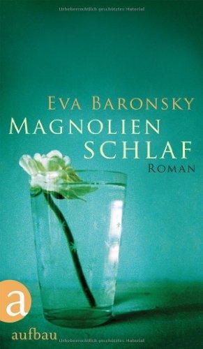 Rezension zu »Magnolienschlaf« von Eva Baronsky