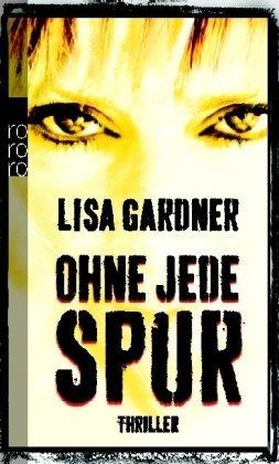 Leseeindruck zu »Ohne jede Spur« von Lisa Gardner