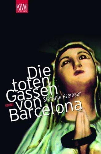 Leseeindruck zu »Die toten Gassen von Barcelona« von Stefanie Kremser