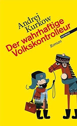 Leseeindruck zu »Der wahrhaftige Volkskontrolleur« von Andrej Kurkow