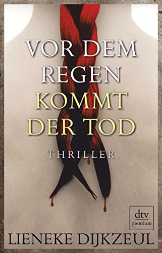 Leseeindruck zu »Vor dem Regen kommt der Tod« von Lieneke Dijkzeul