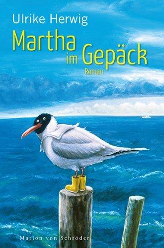 Leseeindruck zu »Martha im Gepäck« von Ulrike Herwig