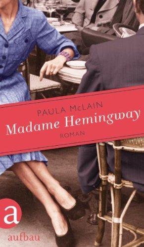 Rezension zu »Madame Hemingway« von Paula McLain