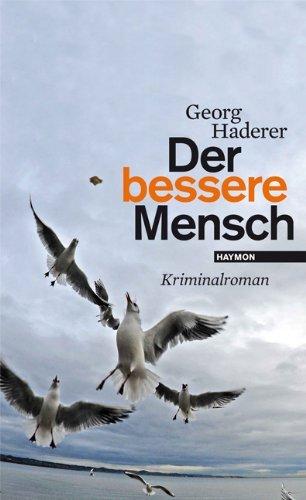 Rezension zu »Der bessere Mensch« von Georg Haderer