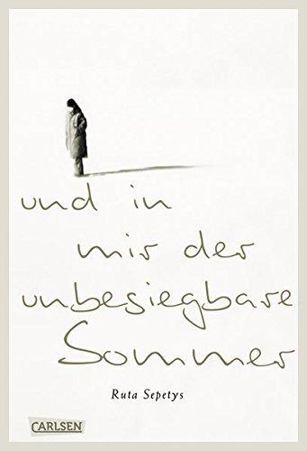 Leseeindruck zu »Und in mir der unbesiegbare Sommer« von Ruta Sepetys