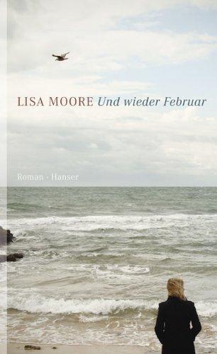 Rezension zu »Und wieder Februar« von Lisa Moore